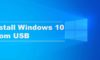 How to Install Windows 10 From USB Flash Drive in 2020